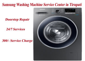 Samsung Washing Machine Service Center in Tirupati